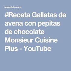 #Receta Galletas de avena con pepitas de chocolate Monsieur Cuisine Plus - YouTube