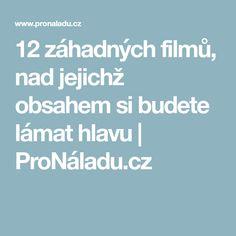 12 záhadných filmů, nad jejichž obsahem si budete lámat hlavu | ProNáladu.cz