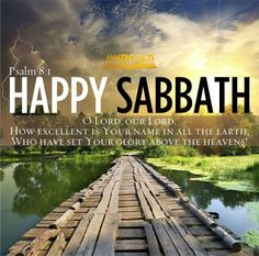 Psalm 8:1 Bible Verses Kjv, Favorite Bible Verses, Scripture Quotes, Happy Sabbath Images, Happy Sabbath Quotes, Sabbath Day Holy, Sabbath Rest, Nice Words About Life, Surely Goodness And Mercy