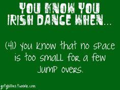 You know you Irish dance when . . .