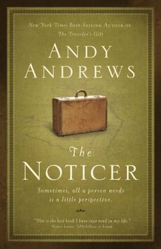 The Noticer by Andy Andrews was given to me by a friend when I was at a cross roads in my life. This book was helped me put things into perspective and allowed me to realize I was indeed a Noticer. This book should be read by all.  #books #motivation #inspiration #bookclub #bookshelf
