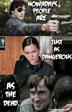 "(Edit by @KatieMariiiee on Pinterest) ""Nowadays people are just as dangerous as the dead."" - Noah. The walking dead."