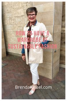 How to Have a Wardrobe of Sustainable Fashion - Brenda Kinsel