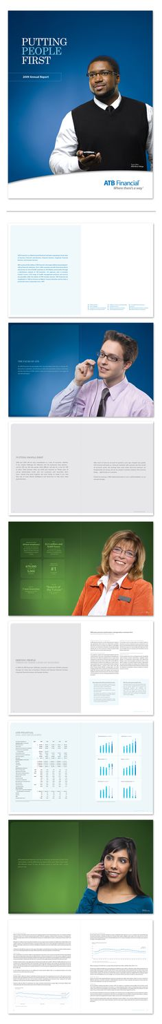 ATB Financial - 2009 Annual Report Kelly Nyvoll  The first in-house design / layout of the ATB Financial Annual Report. The concept was around ATB's philosophy of putting people first (customers and associates).
