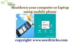 This trick is so cool and yet very easy to perform. You can easily make your computer perform shut down action using your mobile phone. It all happens due to a .bat program which triggers shutdown. In this blog we would make you understand how to Shutdown your computer or laptop using mobile phone.