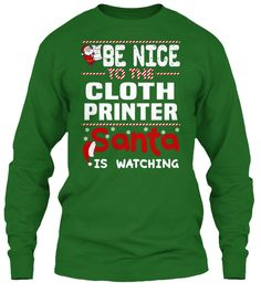 Be Nice To The Cloth Printer Santa Is Watching.   Ugly Sweater  Cloth Printer Xmas T-Shirts. If You Proud Your Job, This Shirt Makes A Great Gift For You And Your Family On Christmas.  Ugly Sweater  Cloth Printer, Xmas  Cloth Printer Shirts,  Cloth Printer Xmas T Shirts,  Cloth Printer Job Shirts,  Cloth Printer Tees,  Cloth Printer Hoodies,  Cloth Printer Ugly Sweaters,  Cloth Printer Long Sleeve,  Cloth Printer Funny Shirts,  Cloth Printer Mama,  Cloth Printer Boyfriend,  Cloth Printer…