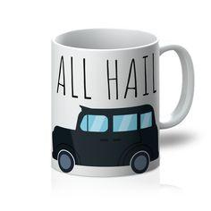 """""""All Hail"""" London Black cab Mug"""