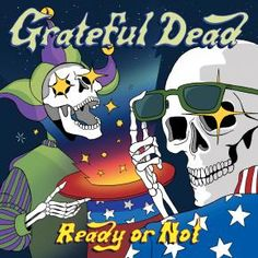 Grateful Dead Ready or Not Vinyl Nine Unreleased Live Versions of Late-Period Grateful Dead Songs That Debuted in 1992 and a Reflection of What Grateful Dead Albums, Grateful Dead Album Covers, Robert Hunter, Willie Dixon, Fillmore East, Vinyl Records, Bob Weir, Dean Smith, Songs