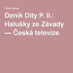 Deník Dity P. II.: Halušky ze Závady — Česká televize