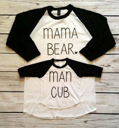 ***The mama bear is a unisex T-shirt and runs large the man cub shirt also runs a little large. If you would like baby bear instead of man cub Baby Kind, Our Baby, Baby Boys, Man Cub, Bear Men, Everything Baby, Mommy And Me, Baby Boy Outfits, Young Mom Outfits