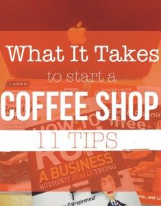 What it takes to start a coffee shop