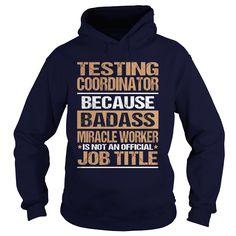 TESTING COORDINATOR T-Shirts, Hoodies. ADD TO CART ==►…