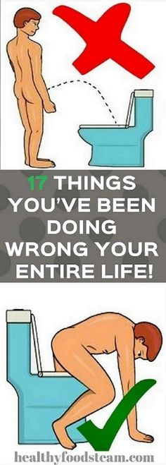17 THINGS YOU'VE BEEN DOING WRONG YOUR ENTIRE LIFE!