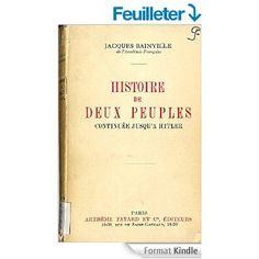 Histoire de deux peuples continuée jusqu'à Hitler eBook: Jacques Bainville (1879-1936): Amazon.fr: Boutique Kindle