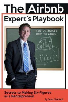 The Airbnb Expert's Playbook: Secrets to Making Six-Figures as a Rentalpreneur, http://www.amazon.com/dp/B00J3BIU72/ref=cm_sw_r_pi_awdm_FT4Ivb09YY5EE