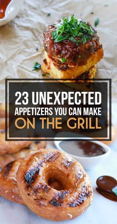 23 Unexpected Appetizers You Can Make On The Grill