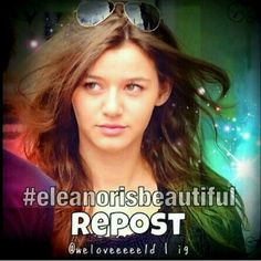 #Eleanorisbeautiful