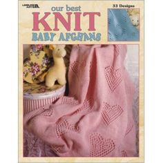 Our Best Knit Baby Afghans - Find the perfect 'birth-day' present in this collection of 33 darling cover-ups for baby boys and girls. Fashioned in soft pastels, these fun-to-knit designs come with plenty of close-up photography and step-by-step instructions.