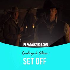 """Set off"" means ""to ​start a ​journey"". Usage in a movie (""Cowboys & Aliens""): - Round up the horses, get some supplies! We'll set off at first light! You. You're going with us. #phrasalverb #phrasalverbs #phrasal #verb #verbs #phrase #phrases #expression #expressions #english #englishlanguage #learnenglish #studyenglish #language #vocabulary #dictionary #grammar #efl #esl #tesl #tefl #toefl #ielts #toeic #englishlearning #harrisonford #danielcraig"
