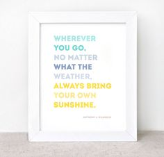 Inspirational Print - 8x10 - Sunshine Quote, Eco Friendly Typographic Wall Art - Color Block Teal, Blue, Yellow. $16.00, via Etsy.