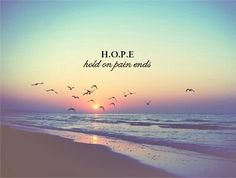 hold on pain ends.love this hope is what's kept me going with this stupid Crohns!!!!