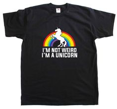 I'm Not Wierd I'm A Unicorn New Mens Unisex Fit Funny Cotton T Shirt