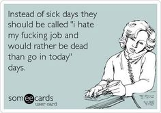 I don't hate my job, just think that this is funny. Work Memes, Work Humor, Work Funnies, Office Humor, Work Sarcasm, Someecards, Josie Loves, Whatever Forever, Youre My Person