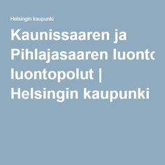 Kaunissaaren ja Pihlajasaaren luontopolut | Helsingin kaupunki luontopolku luontoretki kaunissaari pihlajasaari