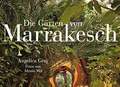 Die Gärten von Marrakesch / Reise-Literatur-Empfehlung auf www.reisenundwellness.com
