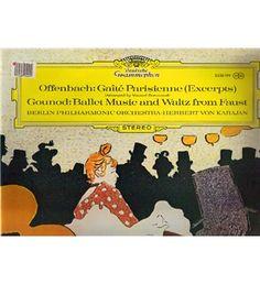 """Offenbach* / Gounod* - Orchestre Philharmonique De Berlin*, Herbert von Karajan – Gaîté Parisienne / Ballet Et Valse De """"Faust"""""""