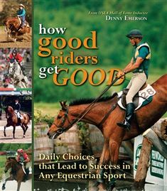 We have the How Good Riders Get Good: Daily Choices that Lead to Success in Any Equestrian Sport you need at Bit of Britain. See why top riders since 1987 have trusted Bit of Britain for all their horse tack, equestrian clothing, horse blankets an