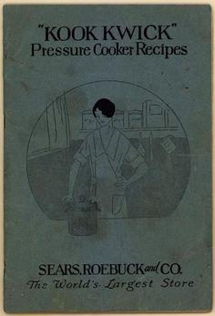 """Kook Kwick"" Pressure Cooker Recipes (CK0019) - Emergence of Advertising in America - Duke Libraries"
