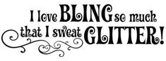 Bling/Glitter for my craft room Pretty Quotes, Girly Quotes, Dream Quotes, Love Quotes, Make Me Happy, Are You Happy, Mottos To Live By, Meant To Be Quotes, Sparkles Glitter