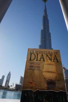 La Aventura de Diana en Dubai, a los pies del edificio mas alto del mundo, el Burj Khalifa, un desafío de innovación , e ingenieria- Gracias Carlos Diaz Izquierdo, por llevarte la aventura más allas del horizonte #InnovacionSinLimites