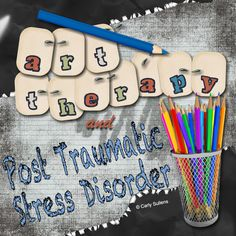 Art Therapy and Post Traumatic Stress Disorder.
