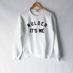 Mulder It's Me SweatShirt in White for Women by WildHeartsUSA