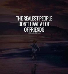 Positive Quotes : QUOTATION – Image : Quotes Of the day – Description The realest people don't have a lot of friends. Sharing is Power – Don't forget to share this quote ! https://hallofquotes.com/2018/04/12/positive-quotes-the-realest-people-dont-have-a-lot-of-friends/