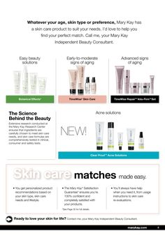 You aren't able to replace your skin, so it is best that you care for it the best you can on a daily basis.  What better way to do that than with Mary Kay skin care regimen lines that are designed specifically for your skin type :)