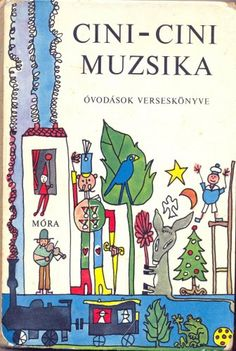 ): Cini-Cini Muzsika 201 old, 304 ron Old Children's Books, Retro 1, Book Illustration, Childhood Memories, Childrens Books, Cartoon, Comics, History, Drawings