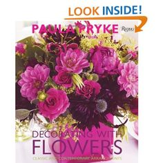 Decorating with Flowers: Classic and Contemporary Arrangements: Paula Pryke-Amazon.com Books