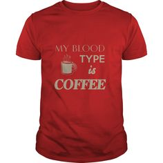 Coffee Blood Type T-Shirts, Hoodies. VIEW DETAIL ==►…