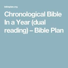 Chronological Bible In a Year (dual reading) – Bible Plan