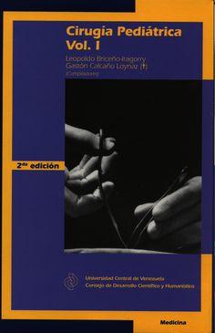 Obra de 2 tomos de los Profesores Leopoldo Briceño-Iragorry y Gastón Calcaño Loynaz dirigida al cirujano pediatra novel o en formación y a quien desee profundizar sobre algún aspecto específico. Ediciones #CDCH #UCV #2013