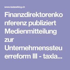 Finanzdirektorenkonferenz publiziert Medienmitteilung zur Unternehmenssteuerreform III - taxlawblog.ch
