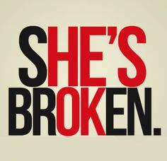 nope.  he's the one that is broken.  and that's why she couldn't take his shit anymore.  idiot.  ha!