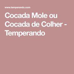Cocada Mole ou Cocada de Colher - Temperando