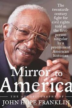 Mirror to America: The Autobiography of John Hope Franklin by John Hope Franklin http://www.amazon.com/dp/0374299447/ref=cm_sw_r_pi_dp_XB-.tb17R5WB5