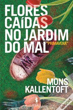 Flores Caídas No Jardim Do Mal (eBook), Mons Kallentoft