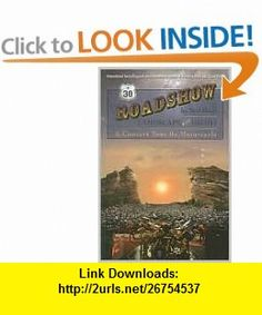 Roadshow 1st (first) edition Text Only Neil Peart ,   ,  , ASIN: B004MQW2IQ , tutorials , pdf , ebook , torrent , downloads , rapidshare , filesonic , hotfile , megaupload , fileserve