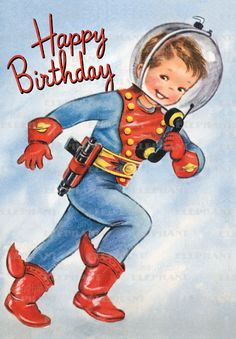 astronaut birthday card for my birthday girl! Vintage Birthday Cards, Vintage Greeting Cards, Vintage Valentines, Birthday Greeting Cards, Birthday Greetings, Vintage Postcards, Card Birthday, Boy Birthday, Kitsch